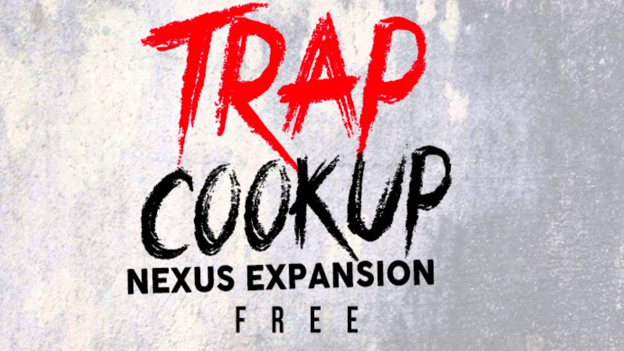 Trap CookUp Nexus Trap XP [FREE DOWNLOAD]