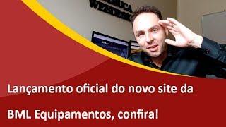 Novo Site Site da BML Equipamentos - Criação de Sites em São Bento do Sul - Samuca Webdesign
