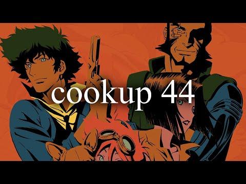 """cowboy-bebop""-remix-|-cookup-episode-44"