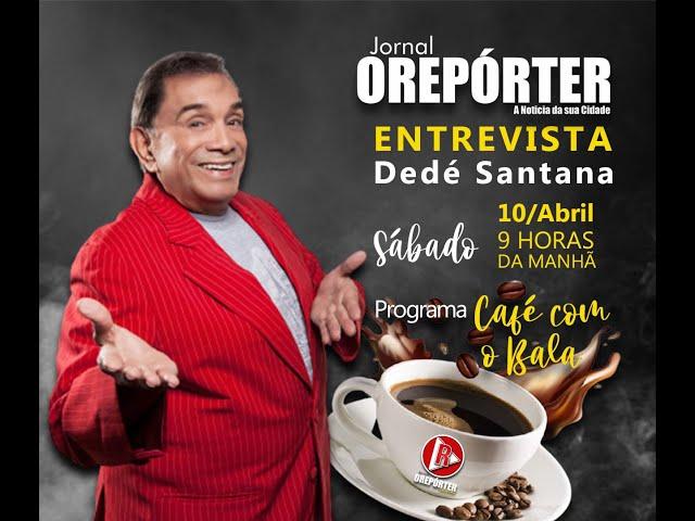 Programa Café com o Bala especial Dedé Santana