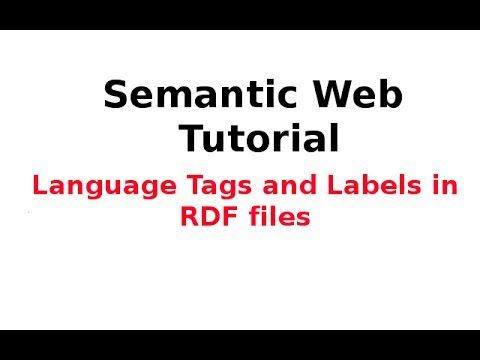 Semantic Web Tutorial 8/14: Language Tags and Labels in RDF files