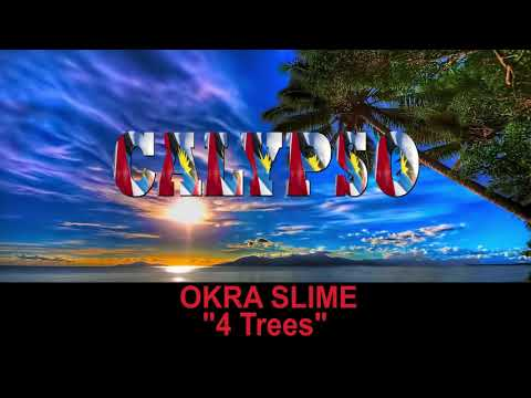 Okra Slime  - 4 Trees (Antigua 2019 Calypso)