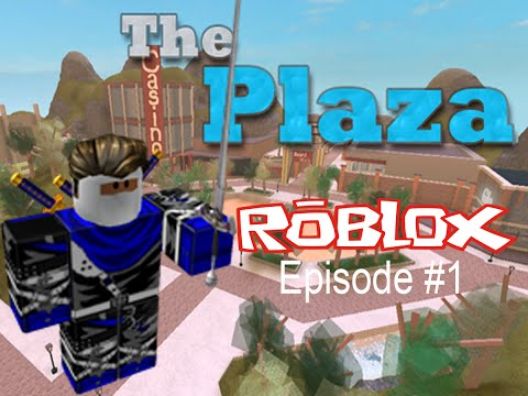 ROBLOX Episode 1.1 - The Plaza