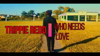 Trippie Redd -Who Needs Love (Official DANCE Video) dance by @KT. SAIYAN