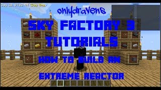 Minecraft Sky Factory 3: How To Build An Extreme Reactor