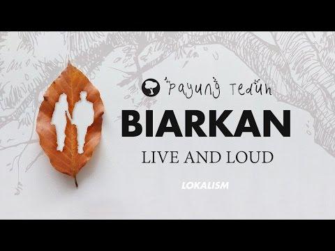 Payung Teduh - Biarkan (Live And Loud)