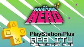 Apa itu Playstation Plus | The Kampung Nerd