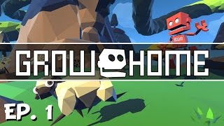 Grow Home - Ep. 1 - A Fresh Beginning! - Let