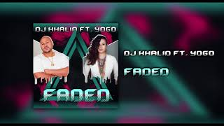 Faded  - Dj Khalid Ft: Yogo  (Bachata Version) 2018