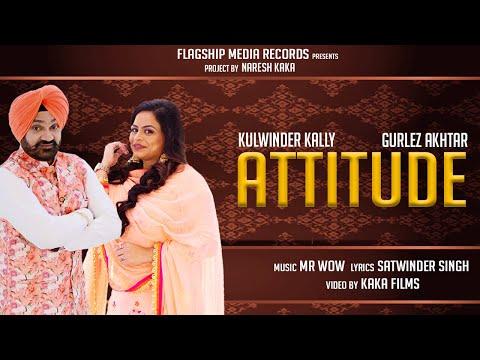 Attitude   Gurlez Akhtar & Kulwinder Kally   New Punjabi Songs 2019   Latest Punjabi Songs 2018