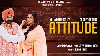 Attitude Gurlez Akhtar Kulwinder Kally Free MP3 Song Download 320 Kbps