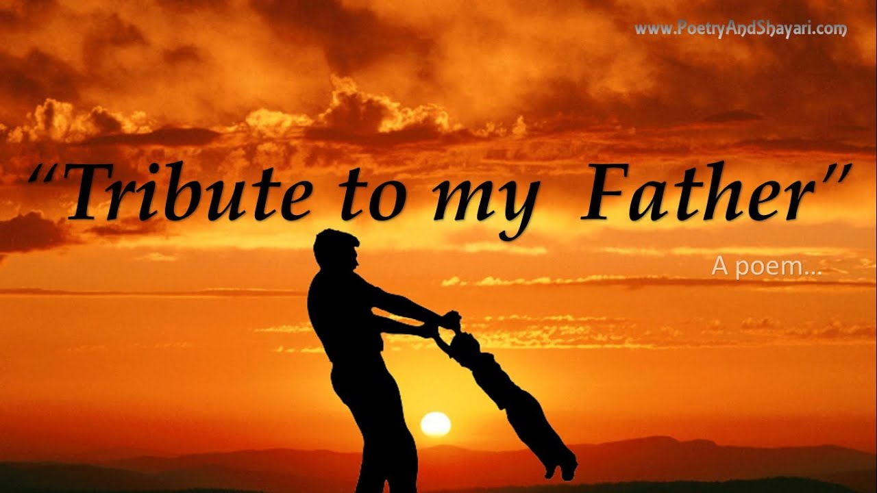 """Father poems / father day poem - """"A tribute to my father ..."""