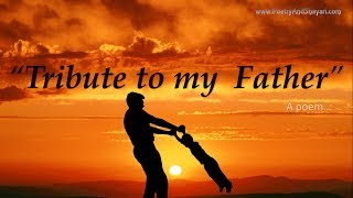 "Father poems / father day poem - ""A tribute to my father"""