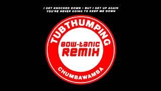 Chumbawamba - Tubthumping (BOW-tanic Extended Remix)