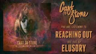 Cast To Stone - Reaching Out