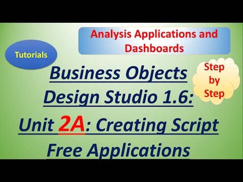 BusinessObjects Design Studio 1.6: Unit 2A: Tutorial: Create Script Free Applications