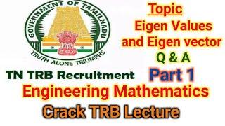 Eigen values and Eigen Vector | Q & A | Engineering Mathematics | Tamil Exam Tutor