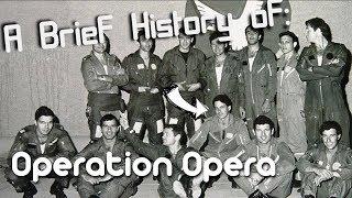A Brief History of: Operation Opera (Osiraq reactor)
