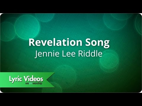 Jennie Lee Riddle - Revelation Song - Lyric Video