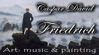 Art : Music & Painting – Caspar David Friedrich on Bach and Weber's music