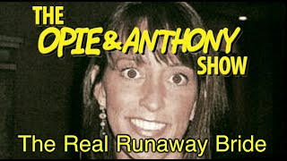 Opie & Anthony: The Real Runaway Bride (04/28-05/16/05)