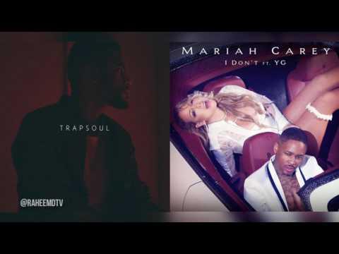 Bryson Tiller x Mariah Carey - I Don't (Mashup) (Feat YG)