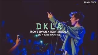 [3D+BASS BOOSTED] TROYE SIVAN X TKAY MAIDZA - DKLA | hymn.AE