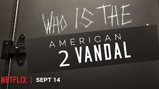 American Vandal Season 2 Review (Netflix Original Series)