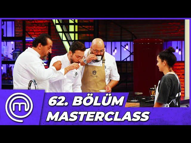 MasterChef Türkiye 62. Bölüm Özeti | MASTERCLASS GECESİ