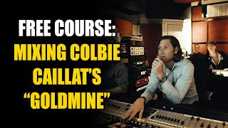 """FULL COURSE: Mixing Colbie Caillat's """"Goldmine"""" with Marc Daniel Nelson"""