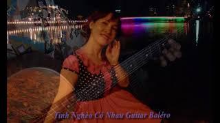 Tình Nghèo Có Nhau Guitar Boléro