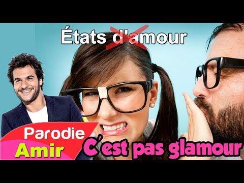 Amir - États D'amour (Parodie - C'est Pas Glamour)