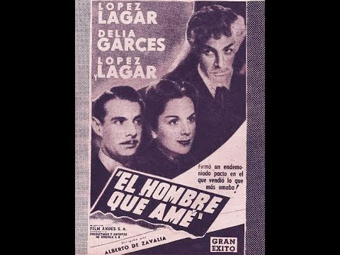 Cine Argentino  EL HOMBRE QUE AMÉ  1947   Pedro López Lagar,  Delia Garcés