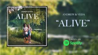 Alive - Andrew & Veda (Official Single Audio)