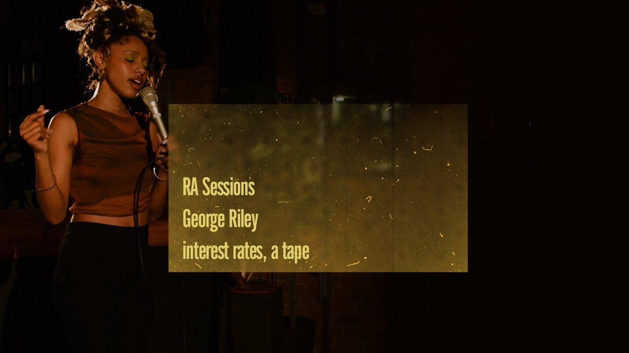 RA Sessions: George Riley - interest rates, a tape | RA Sessions
