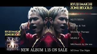 RYUJI IMAICHI /NEW ALBUM「ZONE OF GOLD」Digest Movie