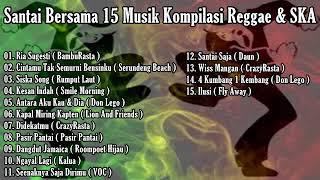 Santai Bersama 15 Musik Kompilasi Reggae SKA