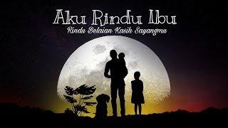 Gambar cover STORY WA STATUS WA KEREN |  Rindu Ibu |🔝| Story WA terbaru STORY WA KEKINIAN Story WA hits