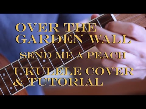 Over the Garden Wall - Send me a peach - UKULELE SPROUT - Cover + Tutorial