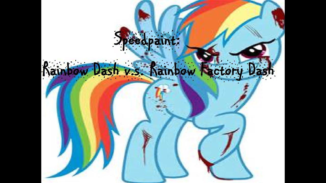 MLP Rainbow Dash V S Rainbow Factory Dash Speedpaint (Gore