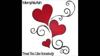 Memphis Ash - Treat Me like somebody (cover)