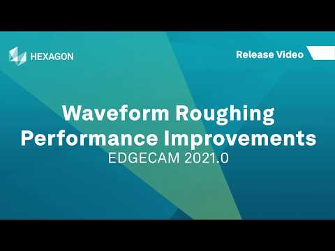Waveform Roughing Improvements | EDGECAM 2021