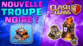 Clash of Clans : Une nouvelle Troupe ! Tour Enfer lvl. 4 et autres !!