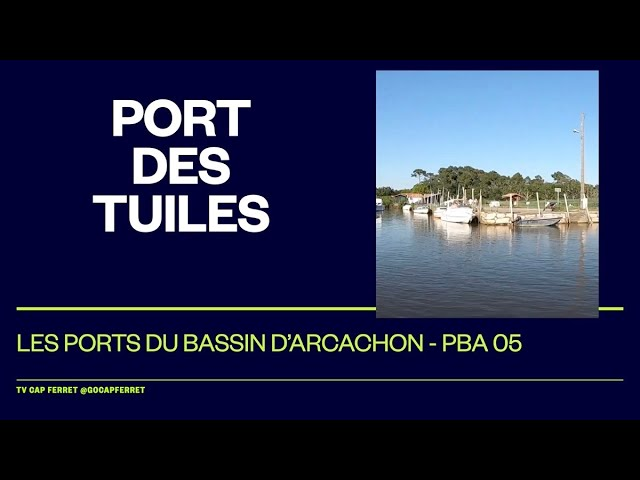 PBA 06 Le Port des Tuiles  Visite des  Ports du Bassin d'Arcachon depuis le Cap Ferret