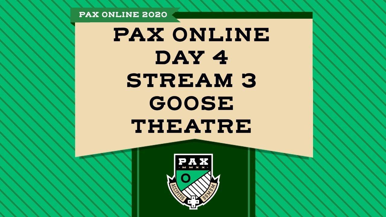 Download PAX Online Day 5 - Stream 3 - Goose Theatre