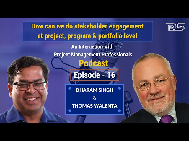 Stakeholder Engagement | Project Program & Portfolio Level | Walenta | Dharam | Podcast Episode 16
