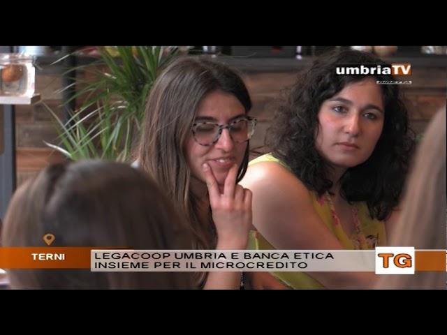 Banca Etica e Legacoop Umbria continuano a sostenere il microcredito servizio umbriaTV