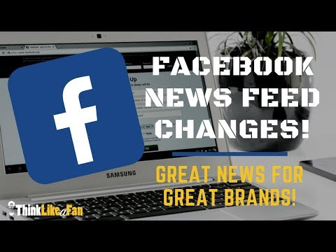 Facebook News Feed Change Great News For Great Brands! #ThinkLikeAFan