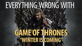 Everything Wrong With Game of Thrones
