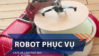 Robot phục vụ café và làm phô mai | VTC1